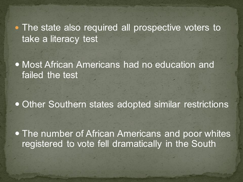 The state also required all prospective voters to take a literacy test