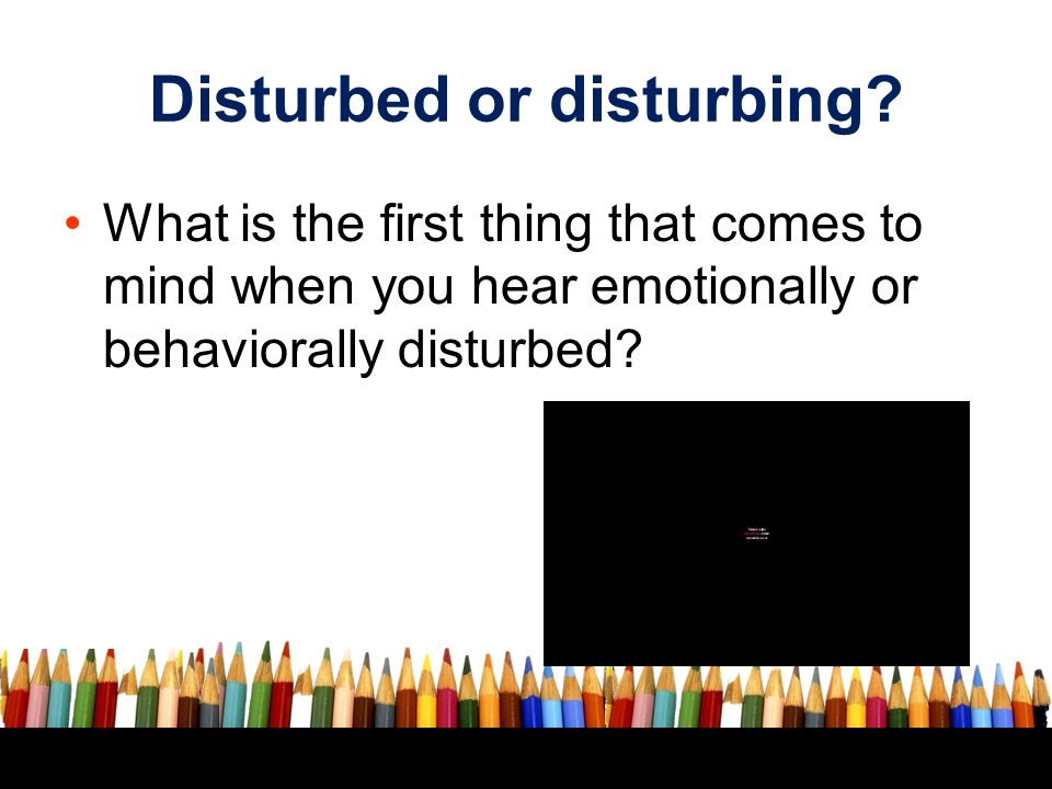 distrubed and distrubing behaviour The discrepancy in accounts disturbed me perturb implies deep disturbance of mind and emotions perturbed by her husband's strange behavior agitate suggests obvious external signs of nervous or emotional excitement.