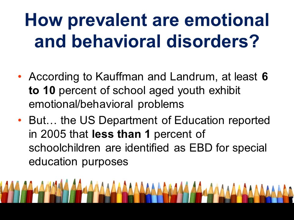 causal factors of emotional behavioral disorders View notes - causal of emotional and behavioral disorder (ebd) - 7 pages (apa formats with references) from econ 101 at ashford university running head: causal.