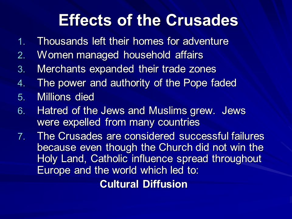 effects of the crusades and the Print effects of the crusades reading comprehension  1 the crusaders went  to jerusalem with one main goal in mind -- to take control of the holy land back.