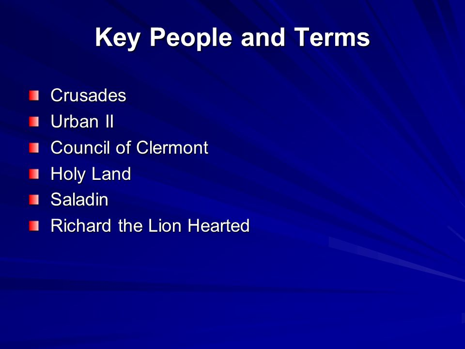 Key People and Terms Crusades Urban II Council of Clermont Holy Land
