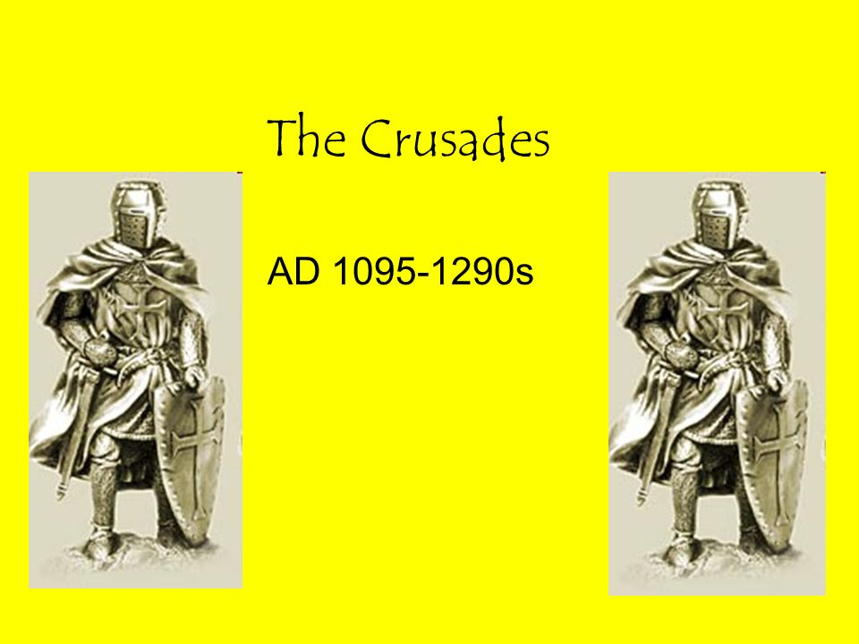 The Crusades AD 1095-1290s