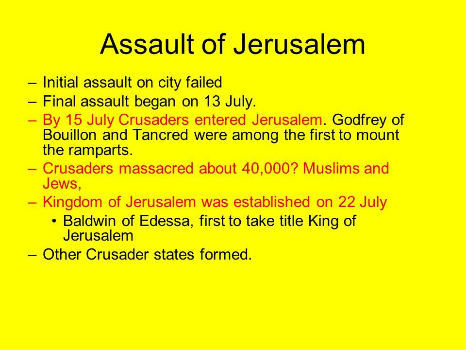 Assault of Jerusalem Initial assault on city failed