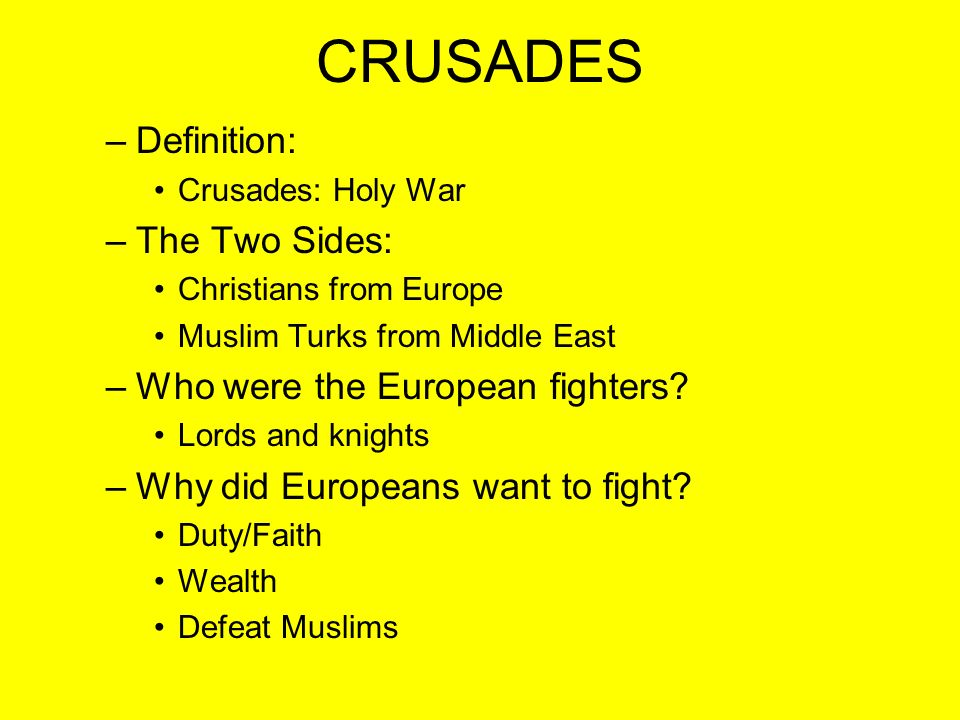 CRUSADES Definition: The Two Sides: Who were the European fighters