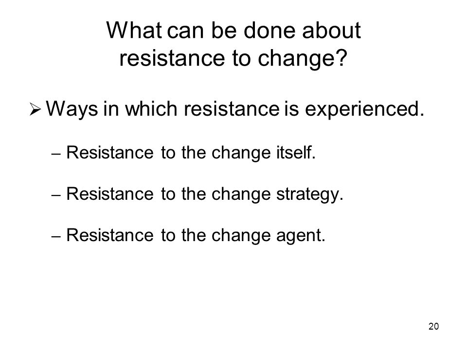 resistance to change can be successfully You will have experienced resistance to change in some shape or form  and  screening, can significantly improve the potential for a successful outcome.