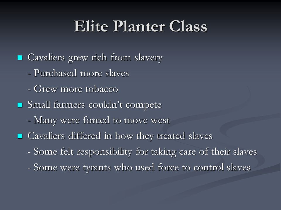 Elite Planter Class Cavaliers grew rich from slavery