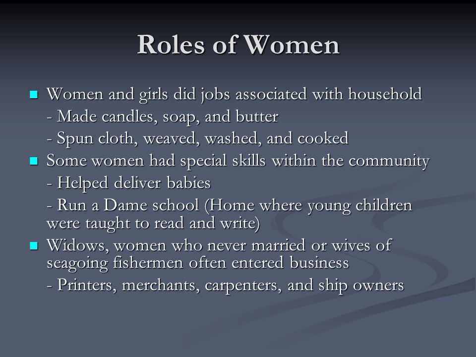Roles of Women Women and girls did jobs associated with household