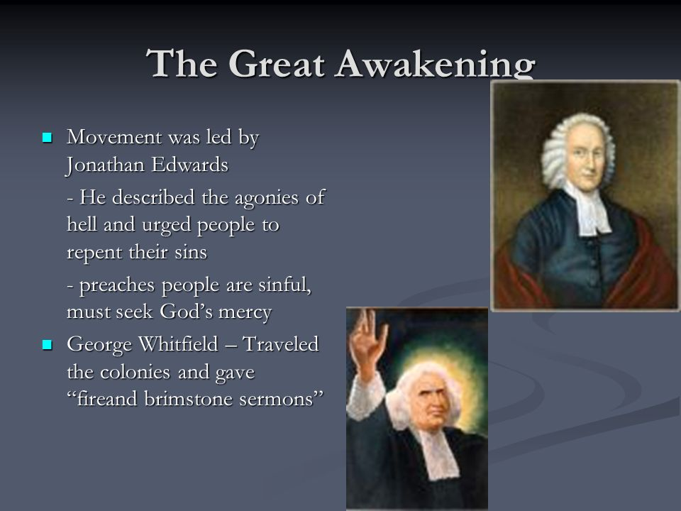 The Great Awakening Movement was led by Jonathan Edwards