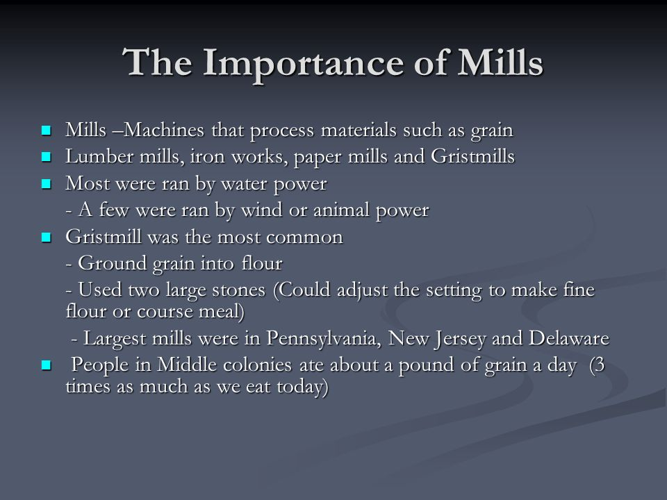 The Importance of Mills