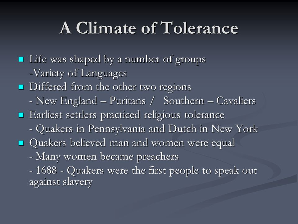 A Climate of Tolerance Life was shaped by a number of groups
