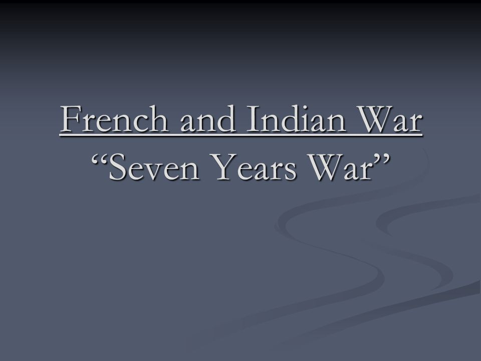 French and Indian War Seven Years War