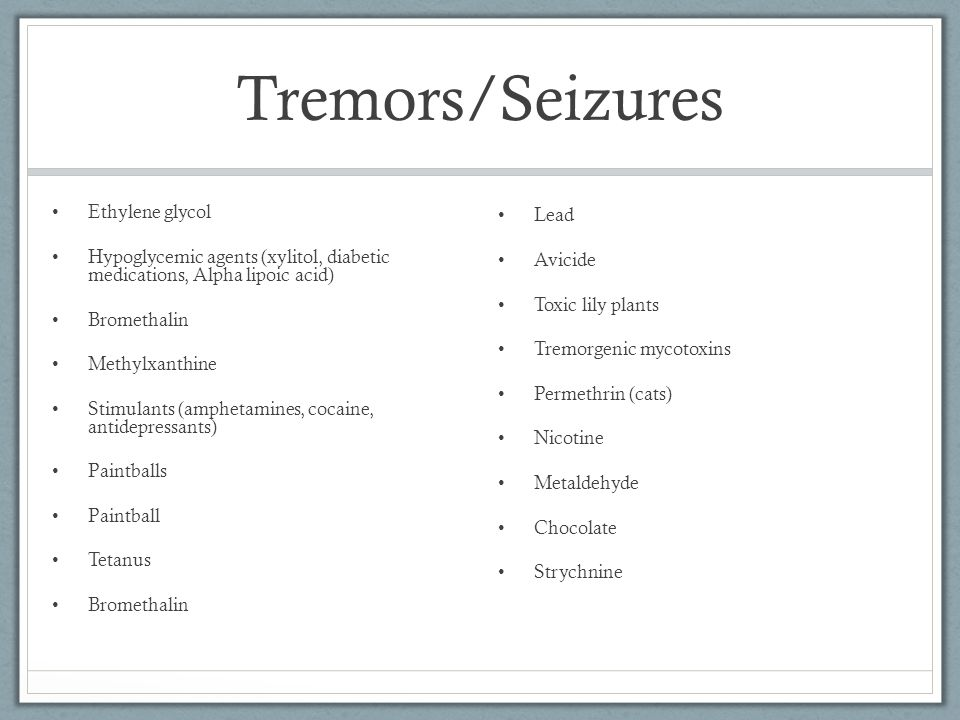 Tremors/Seizures Ethylene glycol Lead