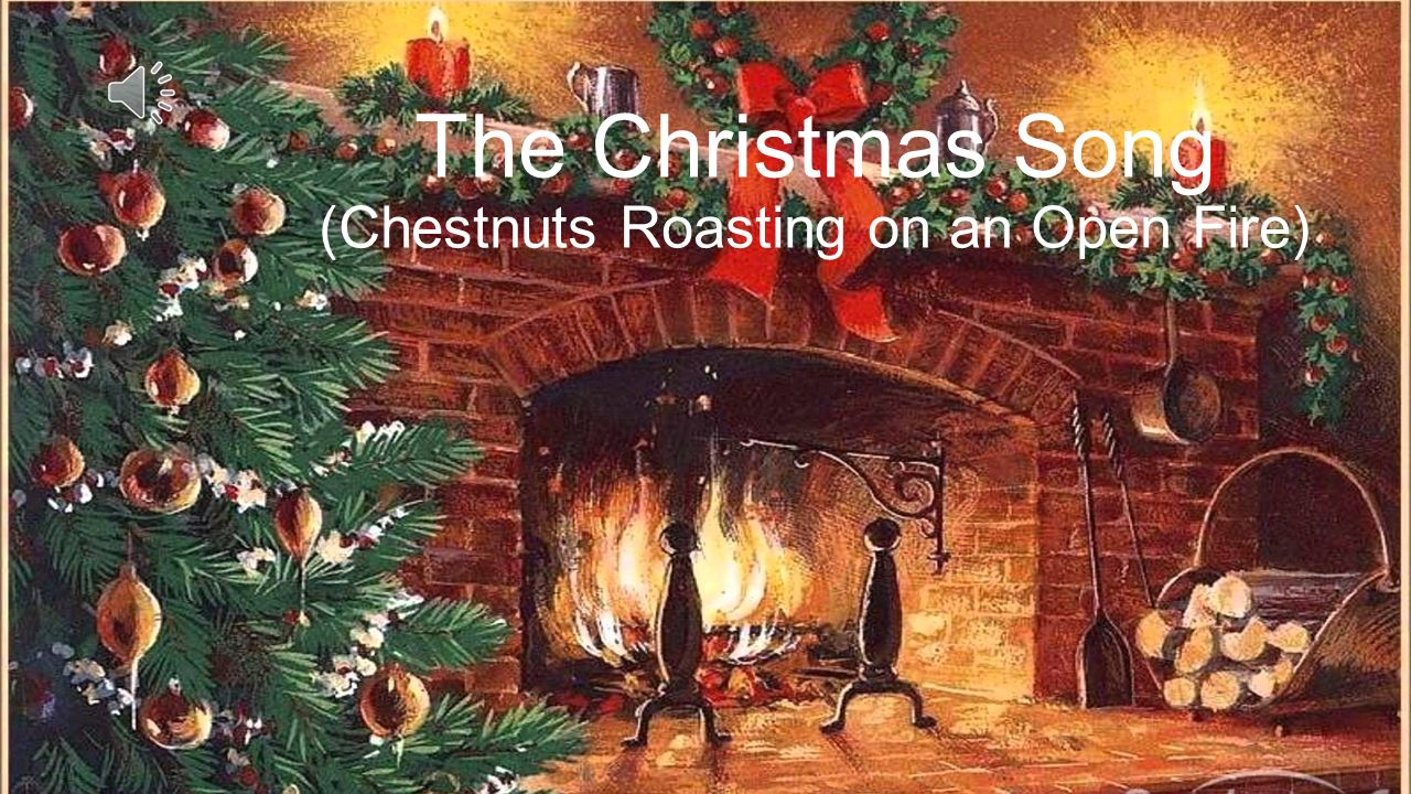 The Christmas Song (Chestnuts Roasting on an Open Fire) - ppt ...