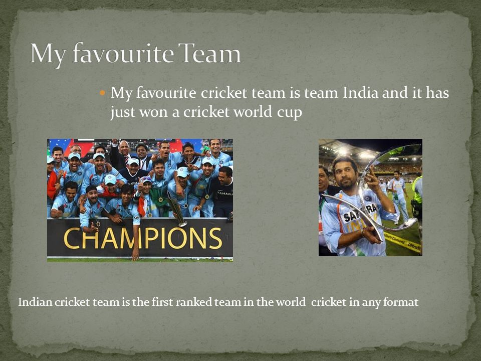 favourite sport cricket I think the most popular sport to watch is probably cricket or football since on your poll what is the ten most popular sports in the world and the top two sports on there are cricket and football (from madhav mani, oct 2010.