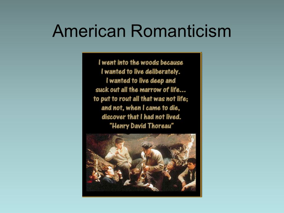 romanticism in american lit The romanticism in american literature the renaissance in or the flowering of writers tried self-consciously to be new and original – a free powerpoint ppt presentation (displayed as a flash slide show) on powershowcom - id: 9a6d5-yjiwn.