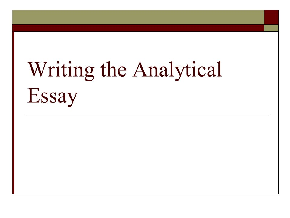 writing the analytical essay ppt  1 writing the analytical essay