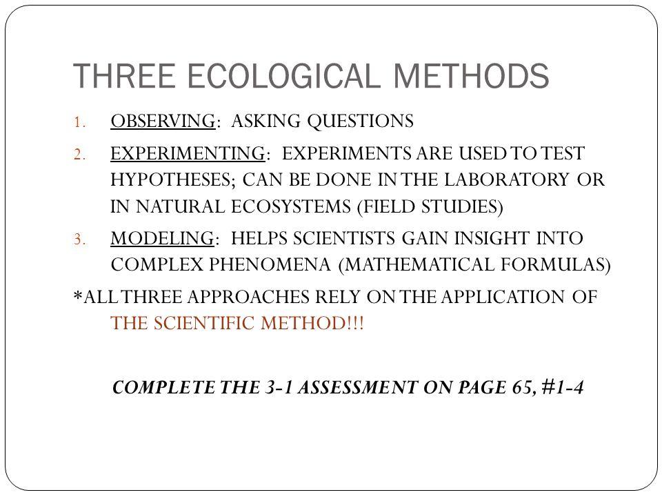 THREE ECOLOGICAL METHODS