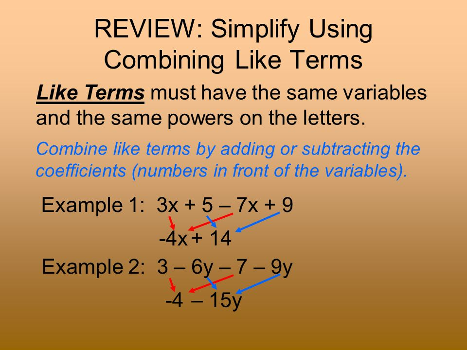 REVIEW: Simplify Using Combining Like Terms