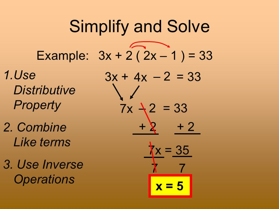 Simplify and Solve Example: 3x + 2 ( 2x – 1 ) = 33