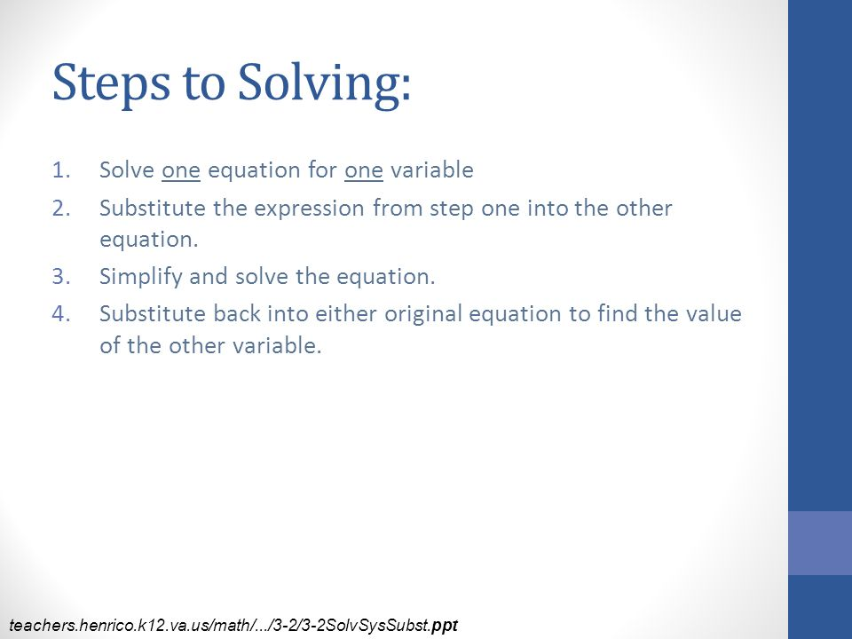 Steps to Solving: Solve one equation for one variable