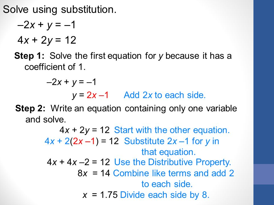 Solve using substitution. –2x + y = –1 4x + 2y = 12