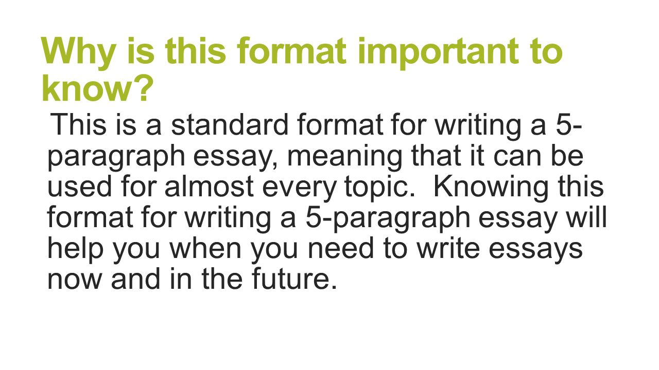 why is this format important to know - Format Of A 5 Paragraph Essay