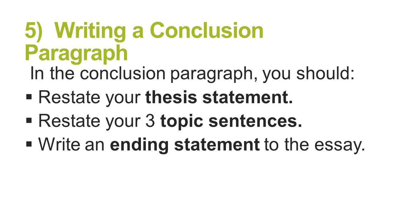 five paragraph essay conclusion Traditional academic essays in three parts part i: the introduction an  introduction is usually the first paragraph of your academic essay if you're writing  a long.