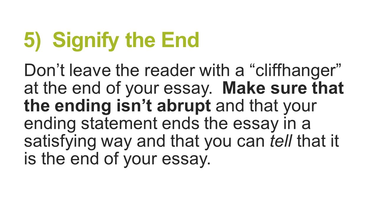 at the end of an essay Repeat your thesis statement at the end of your research paper in fact, both   the conclusion cannot occupy more than 10% of your research essay mind this .