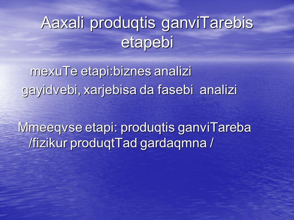 Aaxali produqtis ganviTarebis etapebi