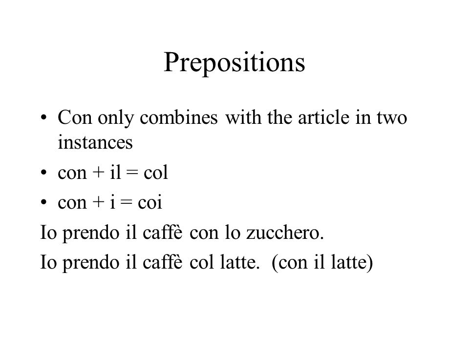 Prepositions Con only combines with the article in two instances