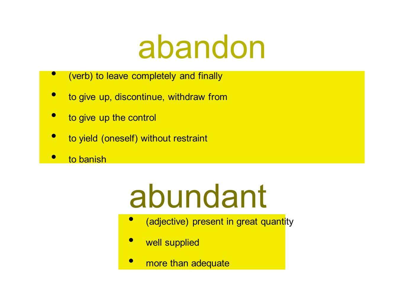 Abandon Abundant (verb) To Leave Completely And Finally