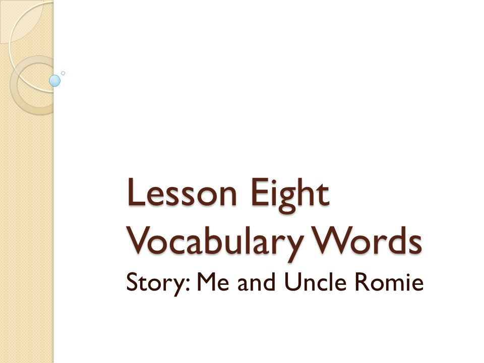 Lesson Eight Vocabulary Words