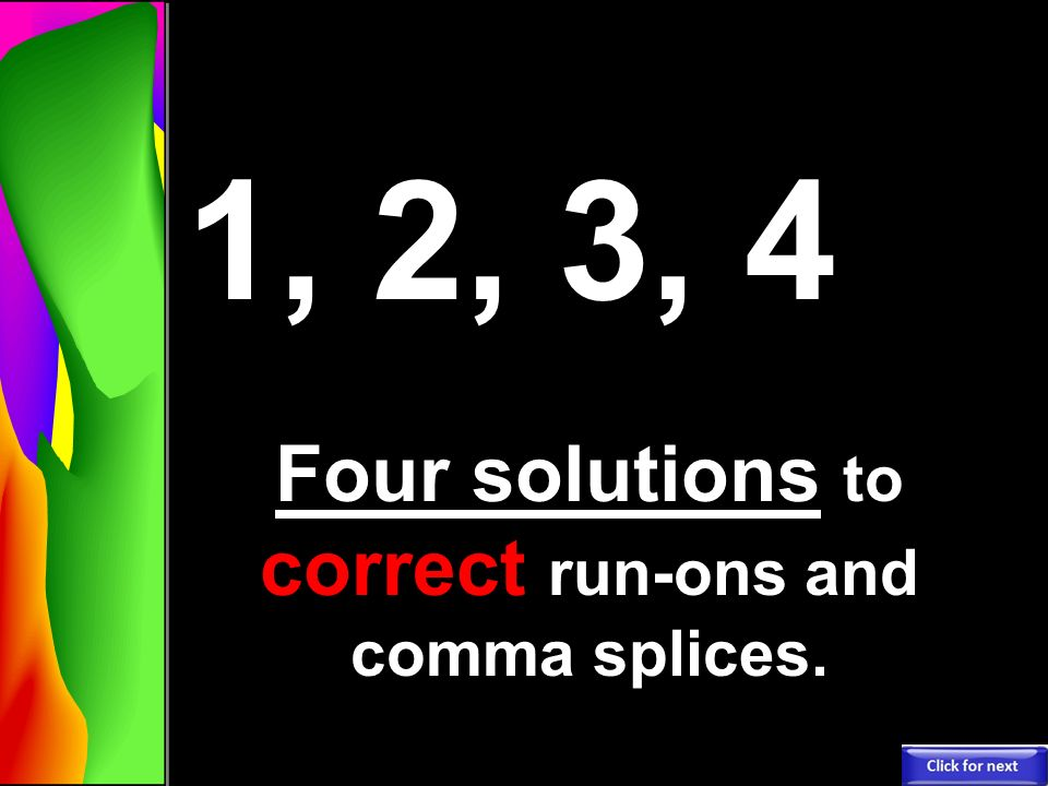 comma splice run ons In this video, we will discuss run-on sentences and comma splices in english run ons, comma splices, and fragments - duration: 3:38.