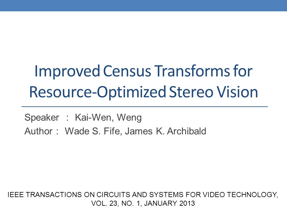 Improved Census Transforms for Resource-Optimized Stereo Vision ...