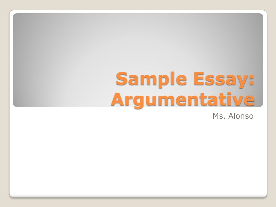 sample essay argumentative ppt video online  sample essay argumentative