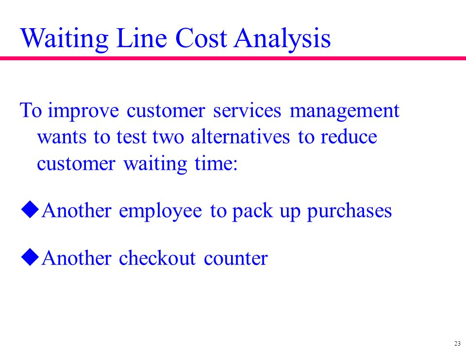 waiting line analysis task Task analysis 1 for the skill of vacuuming the carpet in the living room i would break up the task into smaller task analyses personally, i think breaking it up into three separate task analyses would be ideal.