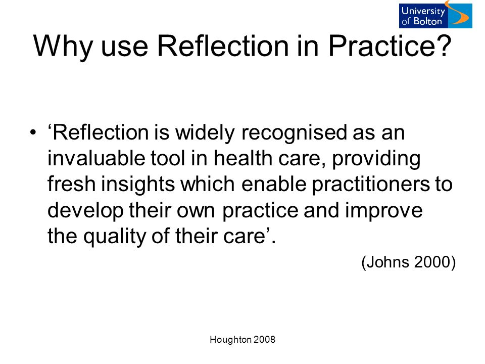 reflect on and improve own practice This enables you to analyse previous activities and improve and develop them,  making them more  it also helps further your own personal goals  one way to  reflect on your thoughts and feelings is to keep a diary this way.