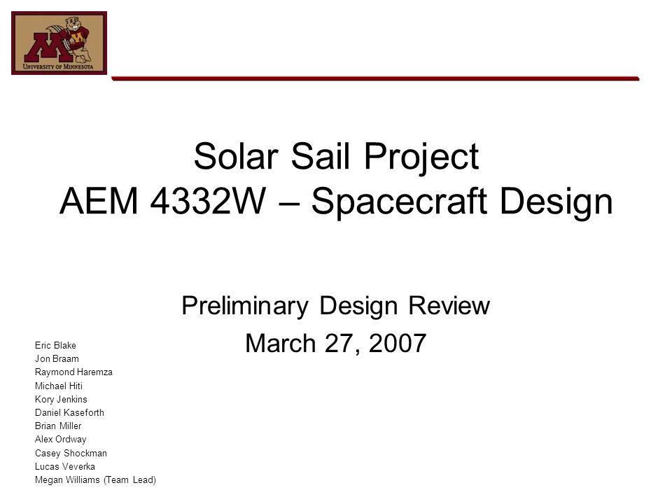 Solar Sail Project Aem 4332w Spacecraft Design Ppt Video Online