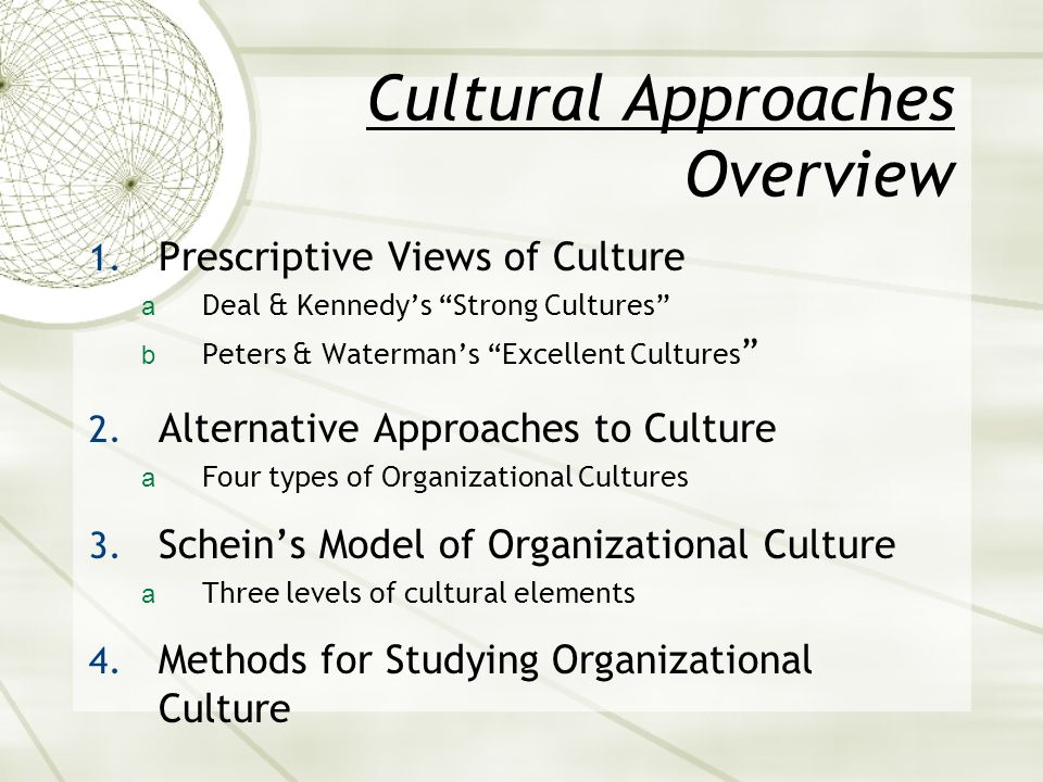 deal and kennedy s cultural model This view organisational culture is seen as being central to organisational success rather than factors such as structure, strategy or politics as a result the attention deal and kennedy (1982) identified four generic types of cultures to describe power-oriented culture is a dimension of the organisational culture model in.