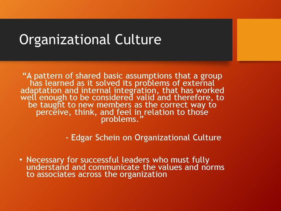 understanding organisational culture The values and behaviors that contribute to the unique social and psychological environment of an organization organizational culture includes an organization's expectations, experiences, philosophy, and values that hold it together, and is expressed in its self-image, inner workings, interactions with the outside world, and future.