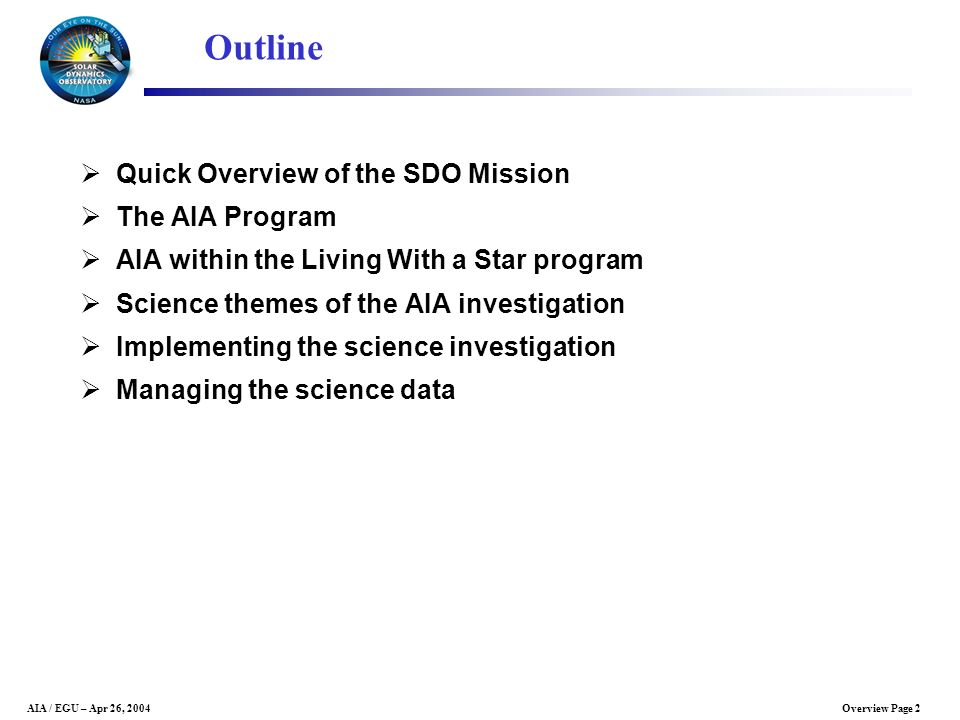 Outline Quick Overview of the SDO Mission The AIA Program