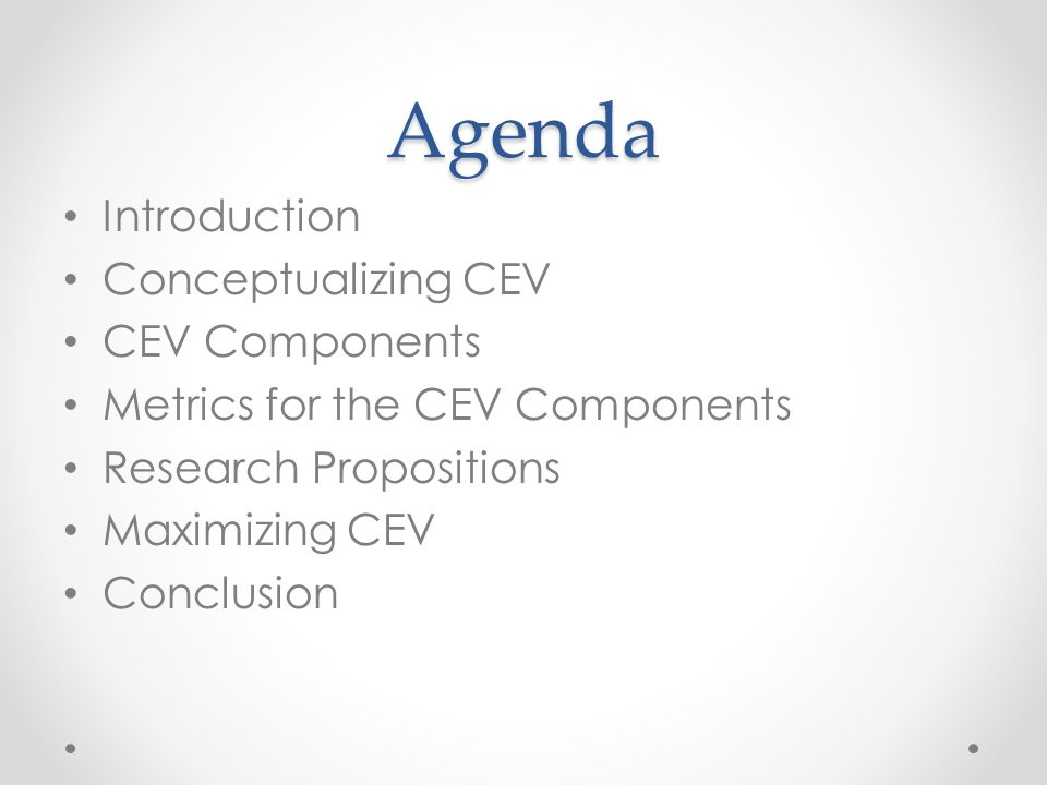 Agenda Introduction Conceptualizing CEV CEV Components