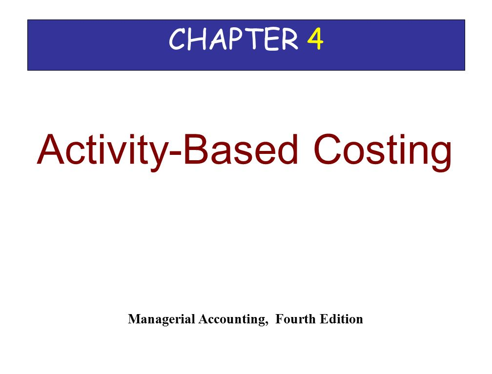 managerial accounting chapter 4 case 2 These lectures cover standard costing and variances such as direct labor  variance, direct material variance, overhead variance and fixed overhead  variance.
