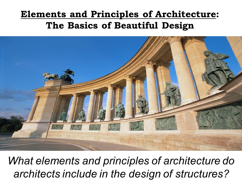 Elements And Principles Of Design In Architecture : What are three roman architectural innovations ppt download
