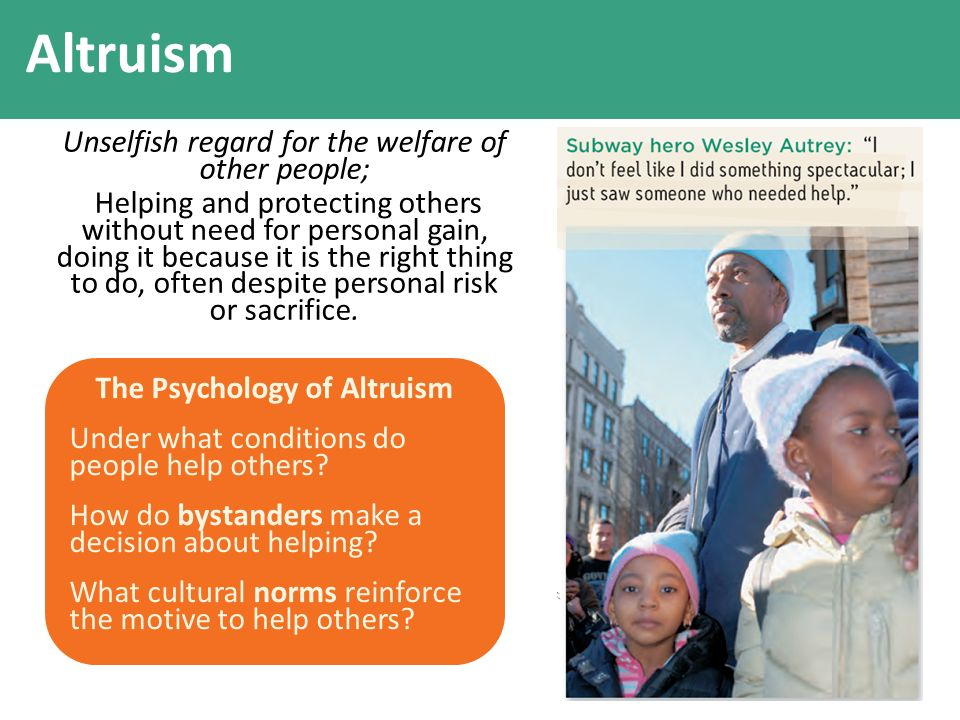 a personal definition of altruism Altruism (or selflessness)  because the person will receive personal gratification from it (that is, a feeling of satisfaction that they have done something good for another) whether this theory is correct depends on whether such feelings qualify as a 'reward' or 'benefit.