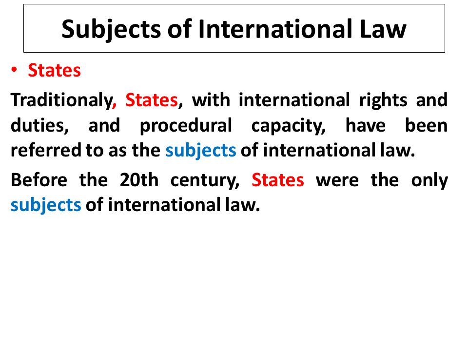 subjects of international law Introduction to international law robert beckman and dagmar butte a purpose of this document this document is intended to provide students an overview of international law and the structure.