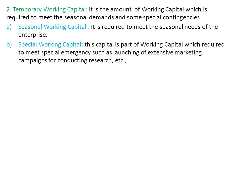To Meet Working Capital Requirements