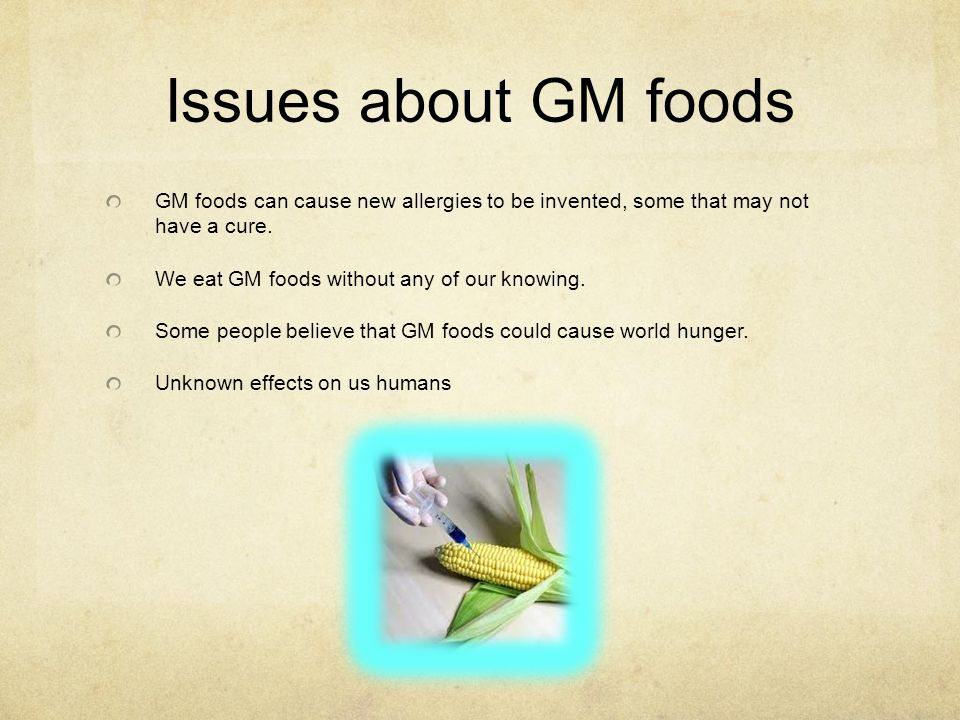 cause and effect of gm foods The environmental impact of gmos 701 total shares  the longterm effects of gmos are not certain  the irrigation used to grow gm foods naturally carries all of these problems into water .