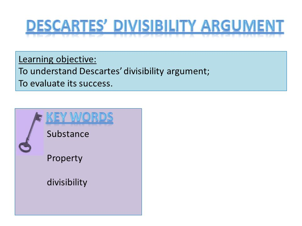 divisibility argument Infinite divisibility had already long been a topic of philosophical (and hence no divisibility there) the argument is confused because he does not create.
