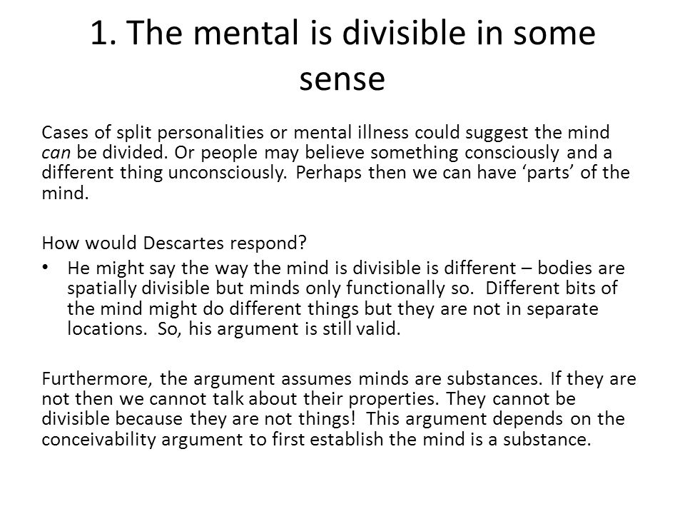 descartes argument from divisibility essay Free essay: stated in this way the argument is valid, but for it to be sound we must be able to accept all of its premises the first premise is.